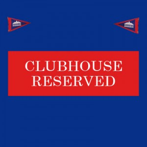 Clubhouse Reserved @ Clubhouse